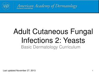 Adult Cutaneous Fungal Infections 2: Yeasts