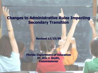 Changes to Administrative Rules Impacting Secondary Transition Revised 12/15/09