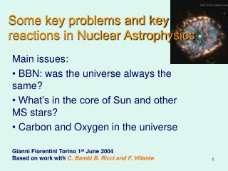 Some key problems and key          reactions in Nuclear Astrophysics