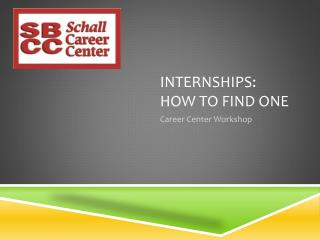 Internships:  How to Find one