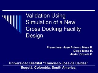 Validation Using Simulation of a New Cross Docking Facility Design