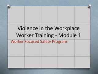 Violence in the Workplace Worker Training - Module 1
