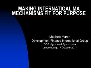 MAKING INTERNATIOAL MA MECHANISMS FIT FOR PURPOSE