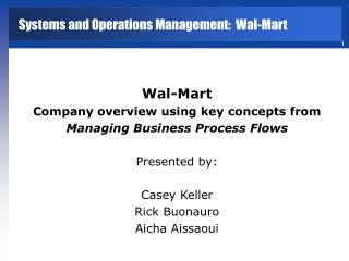 Wal-Mart Company overview using key concepts from  Managing Business Process Flows Presented by: Casey Keller Rick Buona