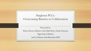 Singleton PLCs:  Overcoming Barriers to Collaboration