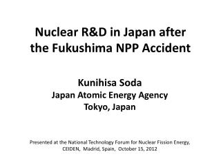 Nuclear R&D in Japan after  the Fukushima NPP Accident