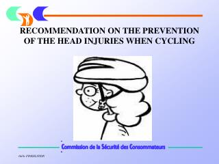RECOMMENDATION ON THE PREVENTION OF THE HEAD INJURIES WHEN CYCLING