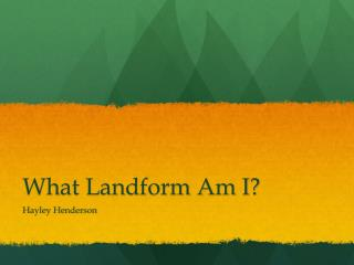 What Landform Am I?