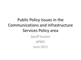 Public Policy  Issues  in the  Communications and Infrastructure Services Policy area
