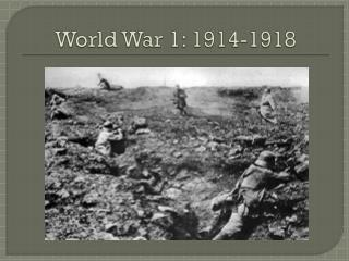 World War 1: 1914-1918