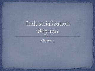 Industrialization 1865-1901