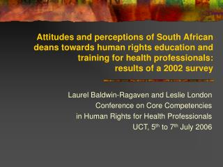 Laurel Baldwin-Ragaven and Leslie London Conference on Core Competencies