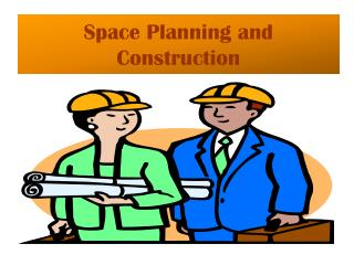 Space Planning and Construction
