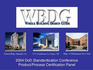 2004 DoD Standardization Conference Product/Process Certification Panel