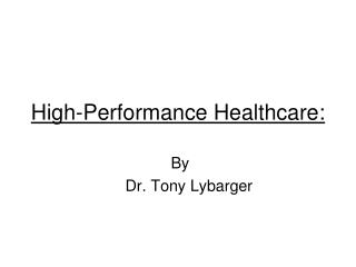 High-Performance Healthcare:
