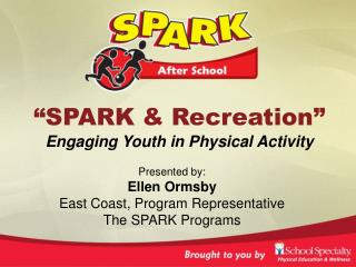 """SPARK & Recreation"" Engaging Youth in Physical Activity"