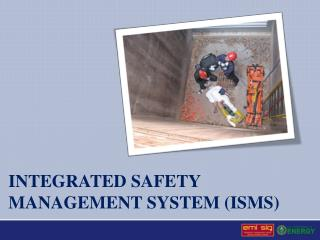 Integrated safety  management system (ISMS)