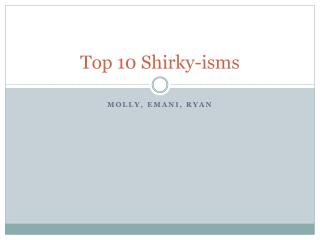 Top 10  Shirky -isms