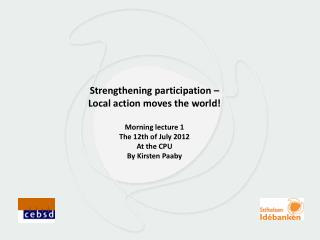 Strengthening participation – Local action moves the world! Morning lecture 1