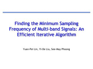 Finding the Minimum Sampling Frequency of Multi-band Signals: An Efficient Iterative Algorithm
