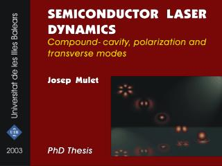 General context Physics and nonlinear dynamics                  of semiconductor lasers