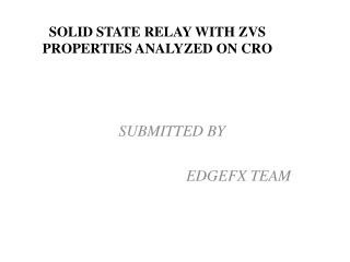 SOLID STATE RELAY WITH ZVS PROPERTIES ANALYZED ON CRO
