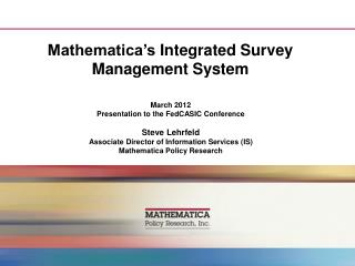 Mathematica's  Integrated Survey Management System