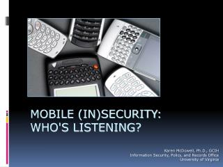 MOBILE (IN)SECURITY:  WHO'S LISTENING?