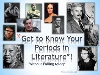 Get to Know Your Periods in Literature*!