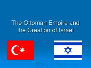The Ottoman Empire and the Creation of Israel
