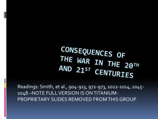 Consequences of the War in the 20 th  and 21 st  Centuries