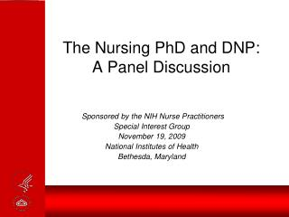 The Nursing PhD and DNP: A Panel Discussion