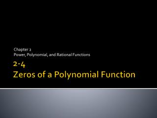 2-4 Zeros of a Polynomial Function
