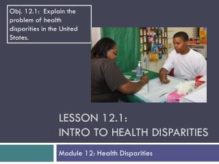 Lesson 12.1: Intro to Health Disparities