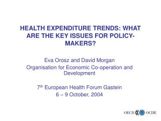 HEALTH EXPENDITURE TRENDS: WHAT ARE THE KEY ISSUES FOR POLICY-MAKERS?