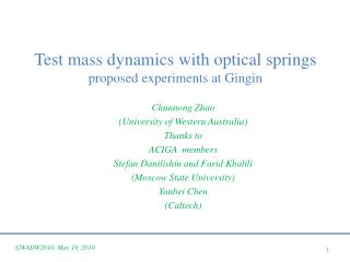 Test mass dynamics with optical springs proposed experiments at Gingin