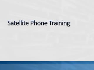 Satellite Phone Training