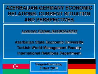 A ZERBAIJAN-GERMANY ECONOMIC RELATIONS : CURRENT SITUATION AND PERSPECTIVES