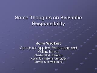 Some Thoughts on Scientific Responsibility