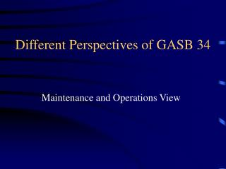 Different Perspectives of GASB 34