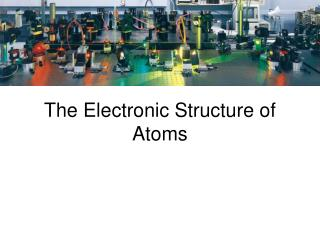 The Electronic Structure of Atoms