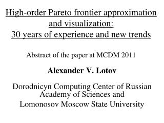 Alexander V. Lotov Dorodnicyn Computing Center of Russian Academy of Sciences and