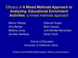 Efficacy of A Mixed Methods Approach to Analyzing  Educational Enrichment Activities: a mixed methods approach