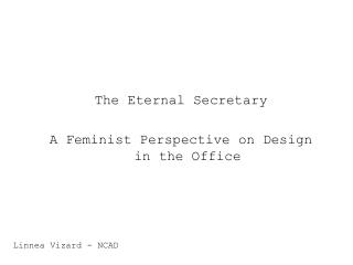 The Eternal Secretary  A Feminist Perspective on Design in the Office