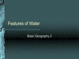 Features of Water