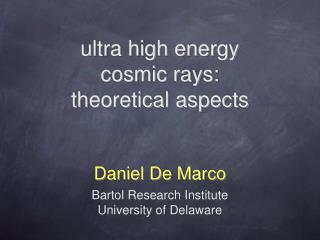 ultra high energy cosmic rays: theoretical aspects
