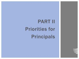 PART II Priorities for Principals