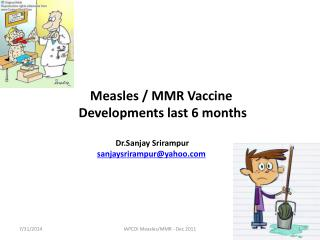Measles / MMR Vaccine  Developments last 6 months