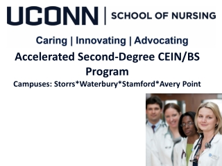 Accelerated Second-Degree CEIN/BS Program Campuses: Storrs*Waterbury*Stamford*Avery Point