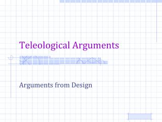 Teleological Arguments